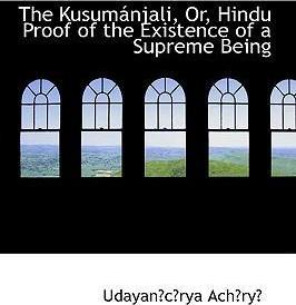 The Kusumanjali, Or, Hindu Proof of the Existence of a Supreme Being