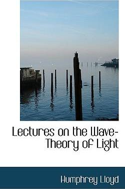 Lectures on the Wave-Theory of Light
