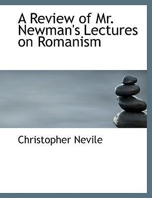 A Review of Mr. Newman's Lectures on Romanism