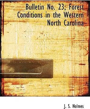 Bulletin No. 23; Forest Conditions in the Western North Carolina