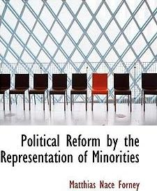 Political Reform by the Representation of Minorities