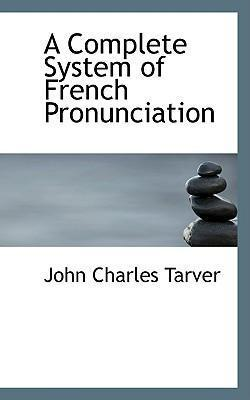 A Complete System of French Pronunciation