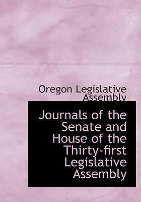 Journals of the Senate and House of the Thirty-First Legislative Assembly