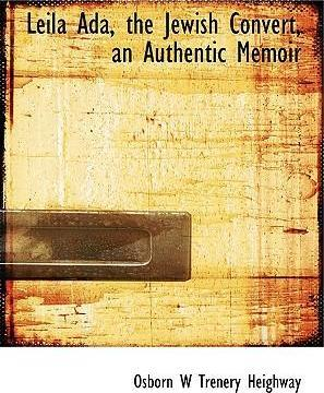 Leila ADA, the Jewish Convert, an Authentic Memoir