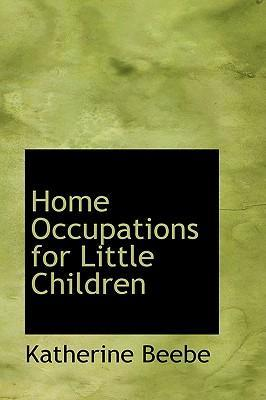 Home Occupations for Little Children