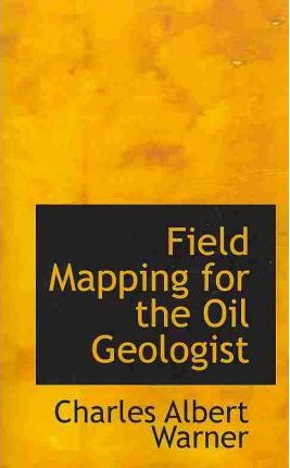 Field Mapping for the Oil Geologist
