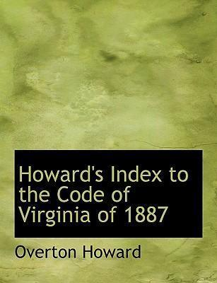 Howard's Index to the Code of Virginia of 1887