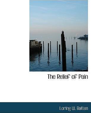 The Relief of Pain