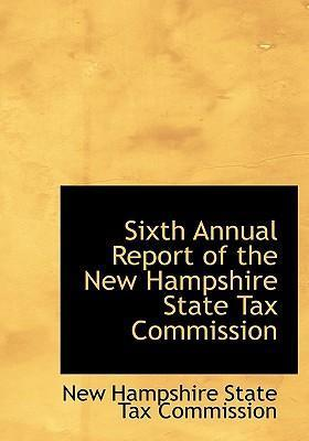 Sixth Annual Report of the New Hampshire State Tax Commission