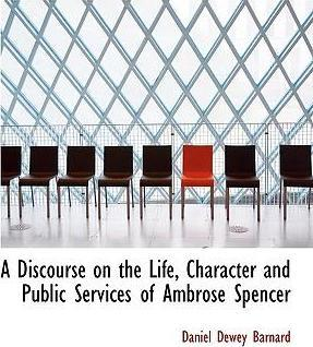A Discourse on the Life, Character and Public Services of Ambrose Spencer
