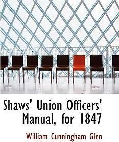 Shaws' Union Officers' Manual, for 1847