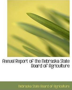 Annual Report of the Nebraska State Board of Agriculture