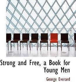 Strong and Free, a Book for Young Men