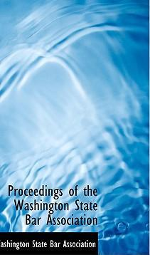 Proceedings of the Washington State Bar Association
