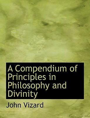 A Compendium of Principles in Philosophy and Divinity