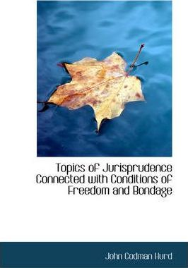 Topics of Jurisprudence Connected with Conditions of Freedom and Bondage