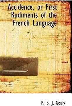 Accidence, or First Rudiments of the French Language