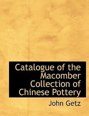 Catalogue of the Macomber Collection of Chinese Pottery