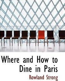 Where and How to Dine in Paris