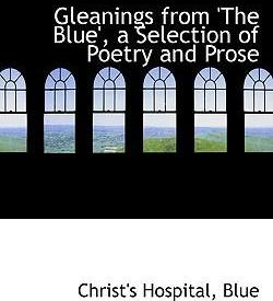Gleanings from 'The Blue', a Selection of Poetry and Prose