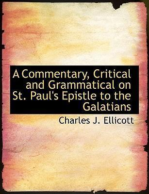 A Commentary, Critical and Grammatical on St. Paul's Epistle to the Galatians
