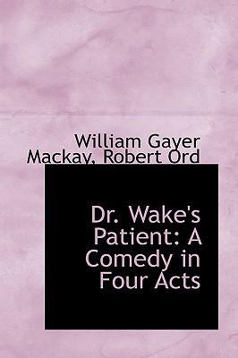 Dr. Wake's Patient