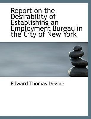 Report on the Desirability of Establishing an Employment Bureau in the City of New York