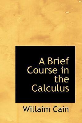 A Brief Course in the Calculus