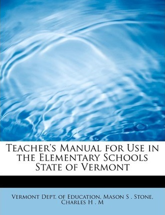 Teacher's Manual for Use in the Elementary Schools State of Vermont