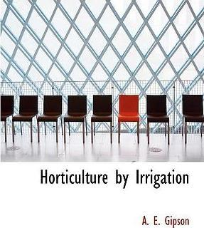 Horticulture by Irrigation