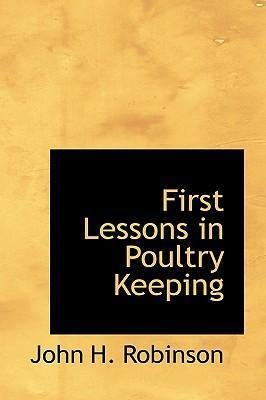 First Lessons in Poultry Keeping
