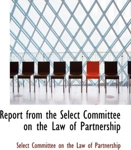 Report from the Select Committee on the Law of Partnership
