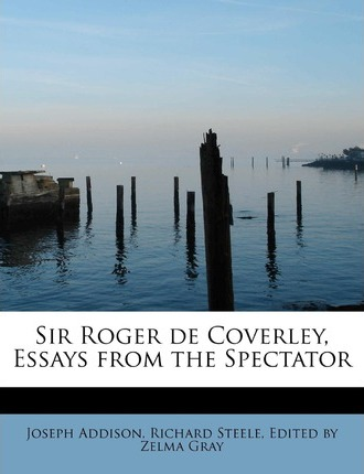 Sir Roger de Coverley, Essays from the Spectator