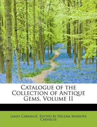 Catalogue of the Collection of Antique Gems, Volume II