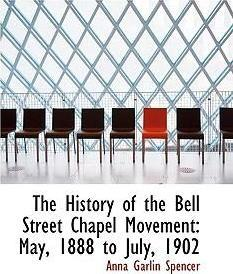 The History of the Bell Street Chapel Movement
