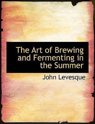 The Art of Brewing and Fermenting in the Summer