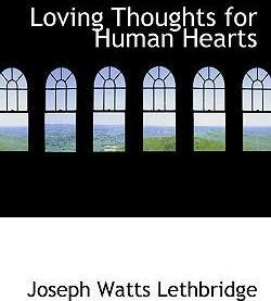Loving Thoughts for Human Hearts