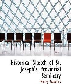 Historical Sketch of St. Joseph's Provincial Seminary