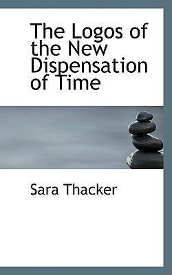 The Logos of the New Dispensation of Time