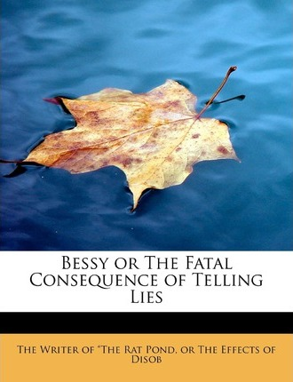 Bessy or the Fatal Consequence of Telling Lies