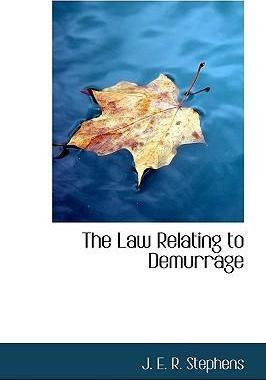 The Law Relating to Demurrage
