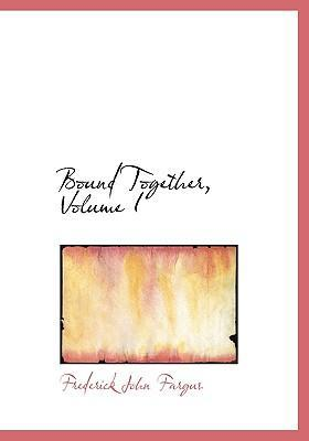 Bound Together, Volume I
