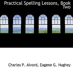 Practical Spelling Lessons, Book Two