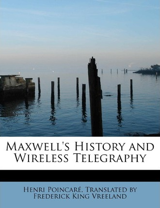 Maxwell's History and Wireless Telegraphy
