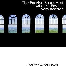 The Foreign Sources of Modern English Versification