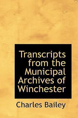 Transcripts from the Municipal Archives of Winchester