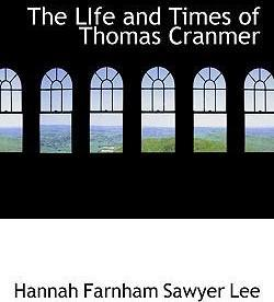 The Life and Times of Thomas Cranmer