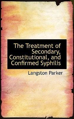 The Treatment of Secondary, Constitutional, and Confirmed Syphilis