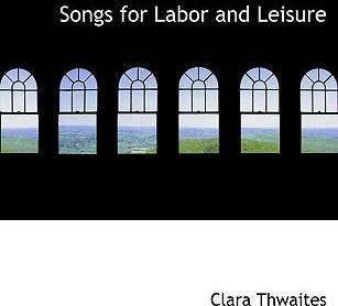 Songs for Labor and Leisure