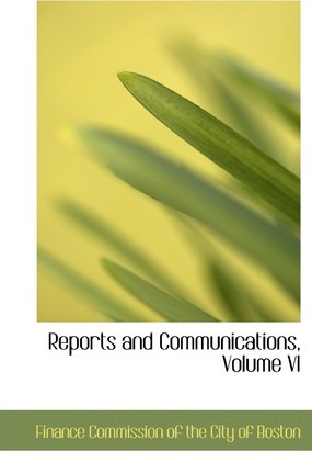 Reports and Communications, Volume VI